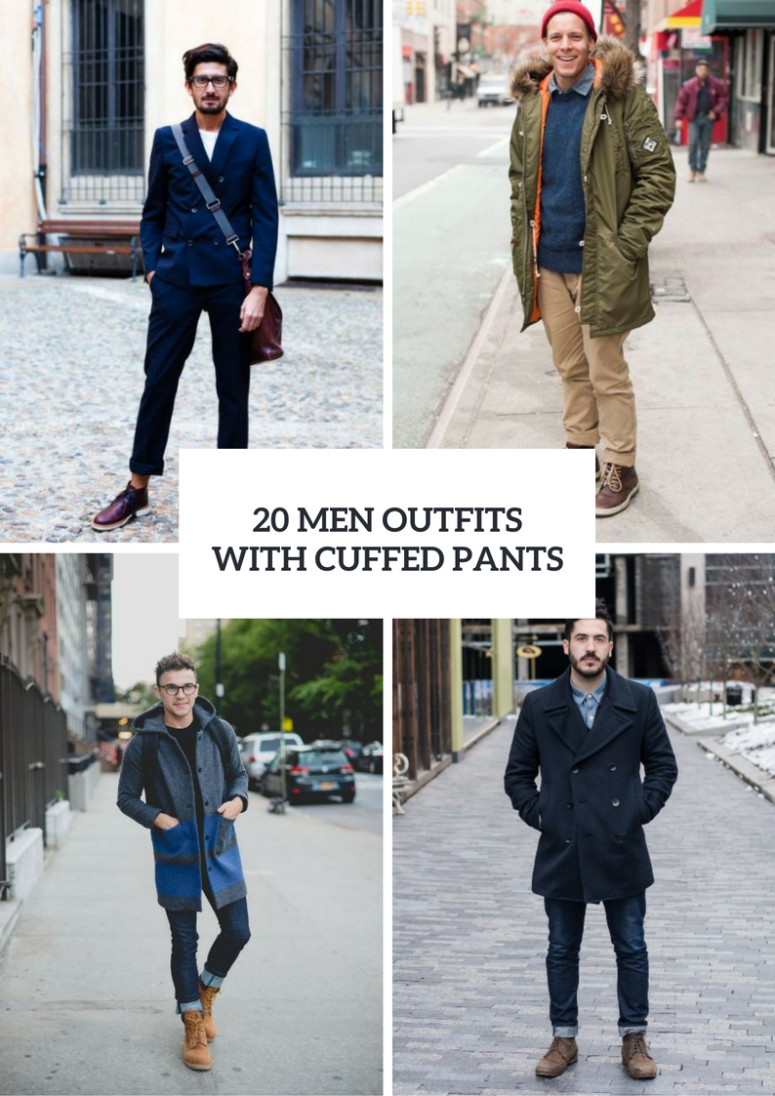 Men Outfits With Cuffed Pants For This Season
