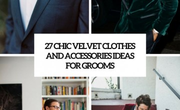 chic velvet clothes and accessories ideas for grooms cover