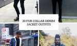 Fur Collar Denim Jacket Outfits For Men