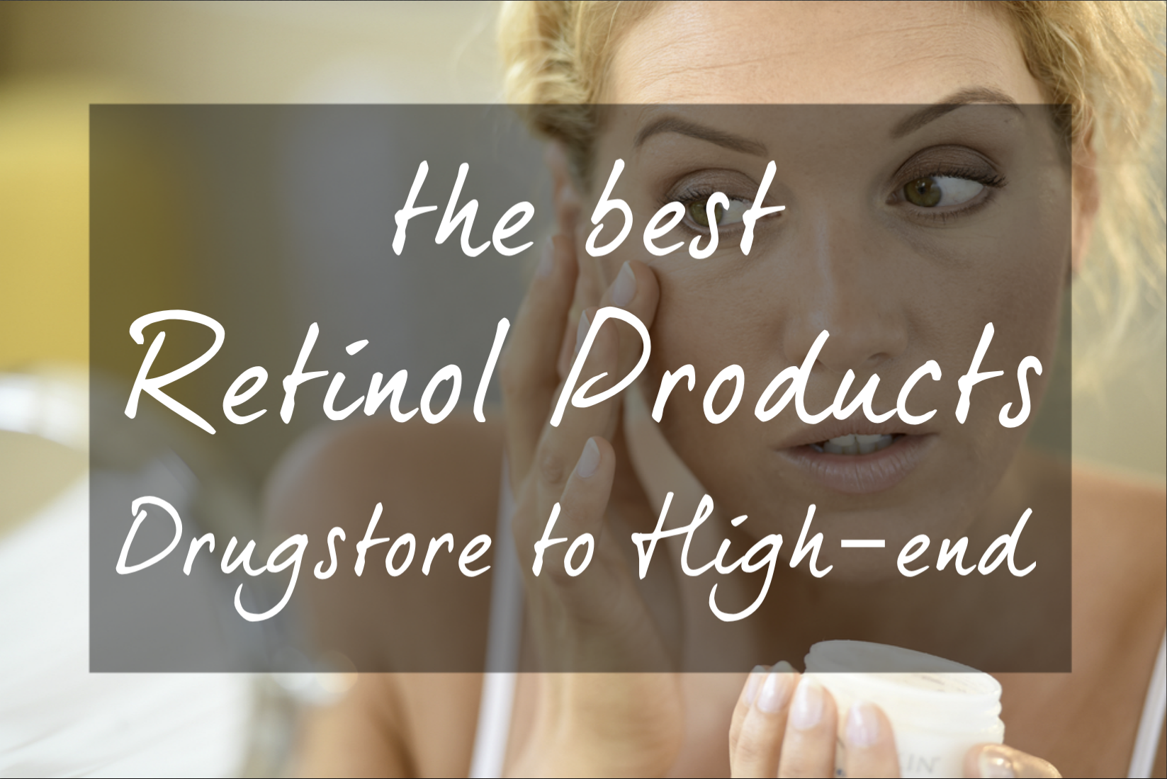 The best retinol serums and creams at every price point! These affordable yet hard-working heroes treat dark spots, fine lines & wrinkles, acne, sun damage and large pores while being gentle on your skin.