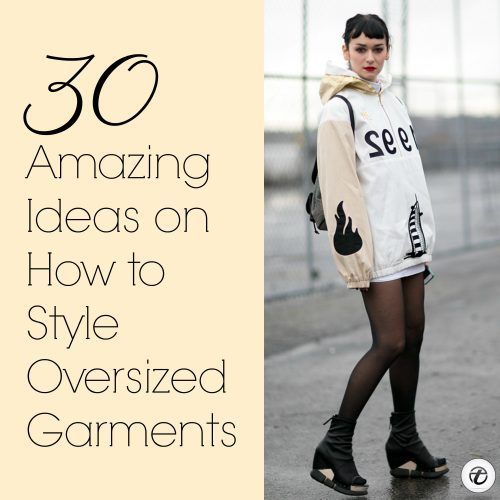 Oversized-Garments-500x500 Oversized Styles- 30 Ideas on How to Wear Oversized Clothes