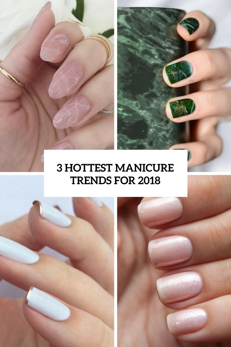 3 hottest manicure trends for 2018 cover
