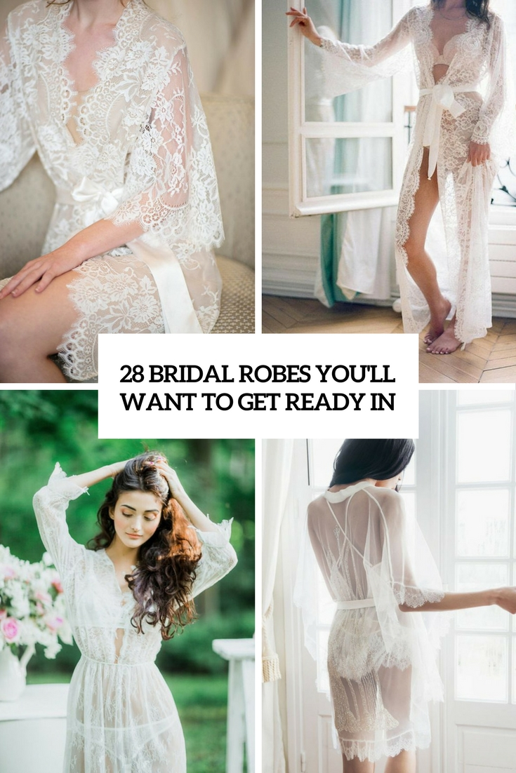 bridal robes you'll want to get ready in cover