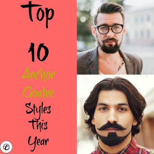 Anchor-Goatee-Styles-500x500 Anchor Beard Styles- Top 10 Anchor Goatee Styles This Year