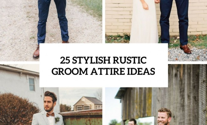 Stylish Rustic Groom Attire Ideas Cover Weddings Are One Of The Most Popular Things There Lots Ranch Farm Barn And Other Types