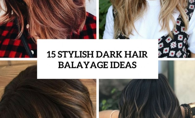 stylish dark hair balayage ideas cover