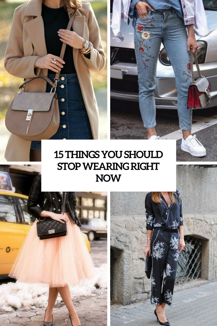 things you should stop wearing right now cover