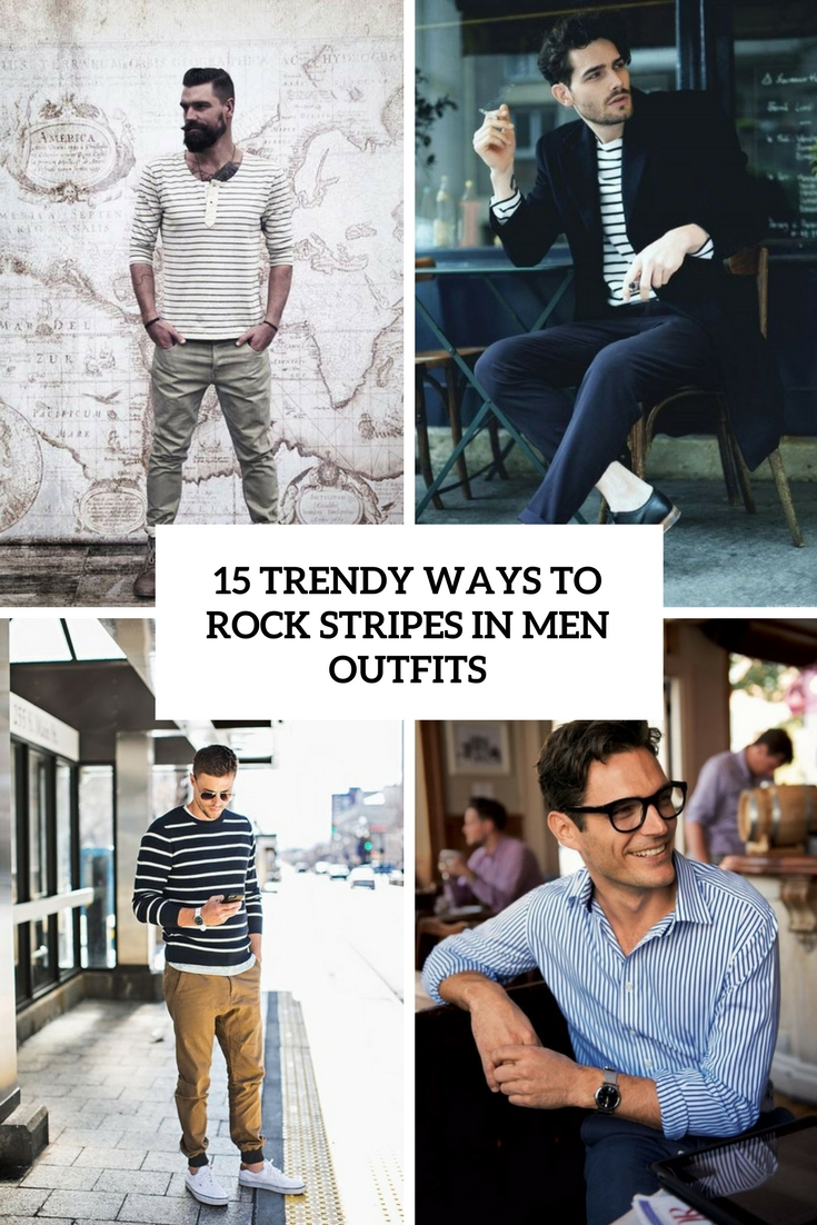 trendy ways to rock stripes in men outfits cover