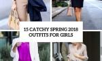 catchy spring 2018 outfits for girls cover