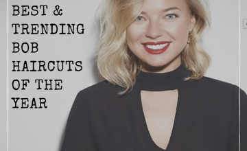 20 Best and Trending Bob Haircuts & Hairstyles for 2018