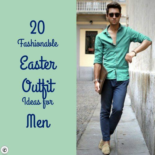 Easter-Outfit-Ideas-for-Men-500x500 20 Fashionable Easter Outfit Ideas for Men