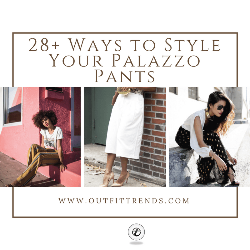 28-Ways-to-Style-Your-Palazzo-Pants-1 28 Modern ways to Wear Palazzo Pants with other Outfits