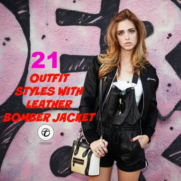 Leather-bomber-jacket-outfits-600x600 21 Best Leather Bomber Jacket Outfits for Women