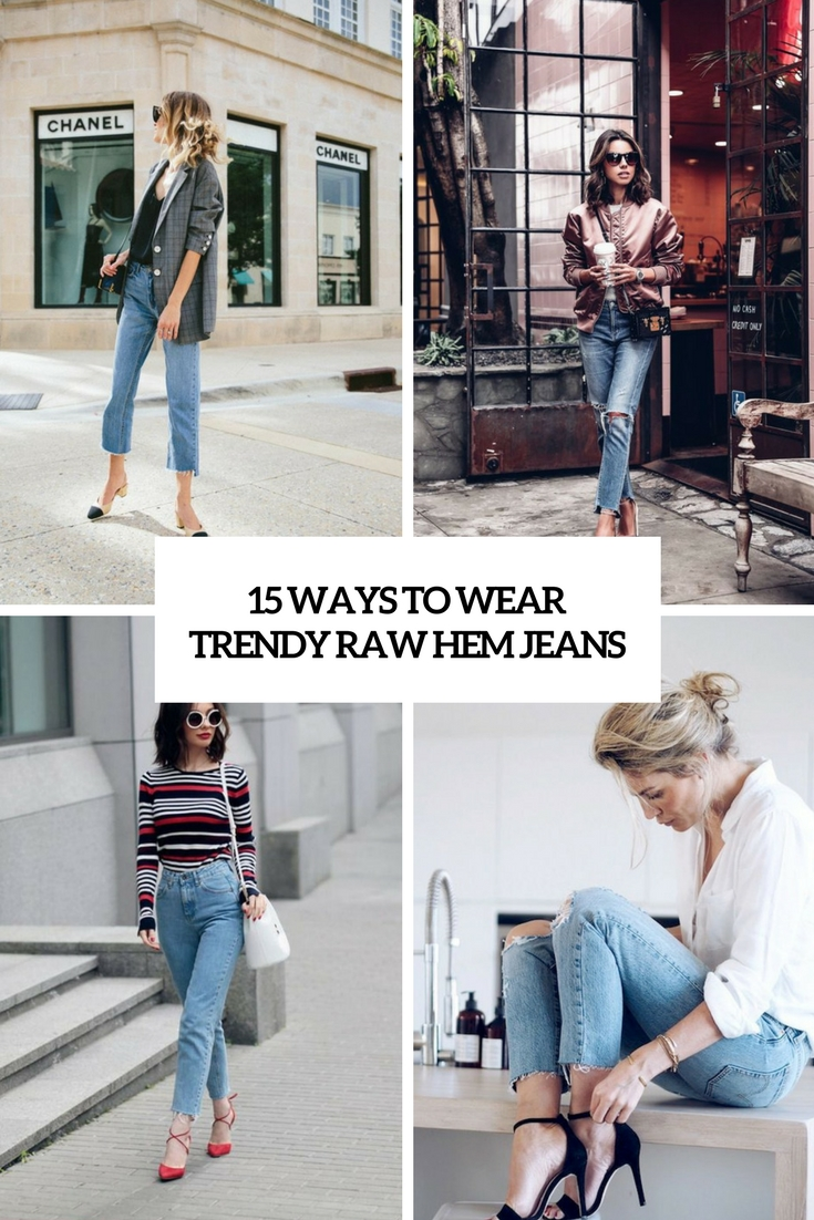 ways to wear trendy raw hem jeans cover