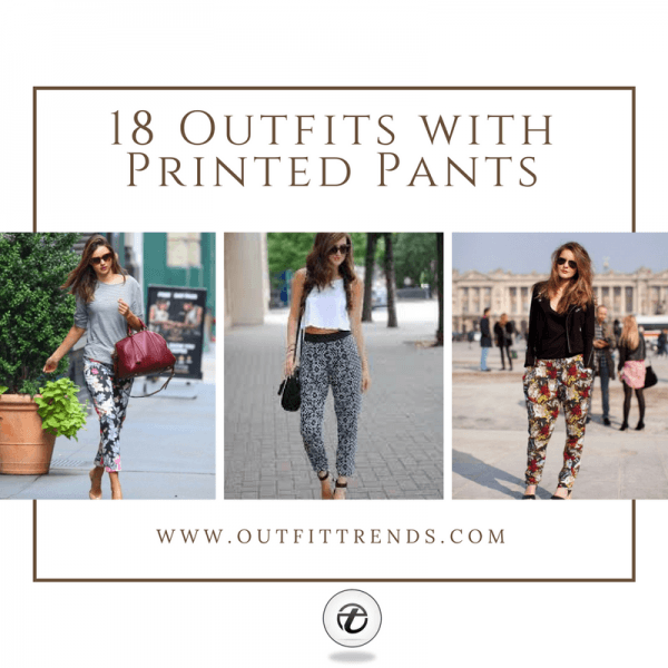 18-outfits-with-printed-pants-600x600 Printed Pant Outfit-18 Ideas What to Wear With Printed Pants