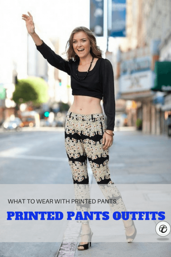 PRINTED-PANTS-Outfit-ideas-600x900 Printed Pant Outfit-18 Ideas What to Wear With Printed Pants