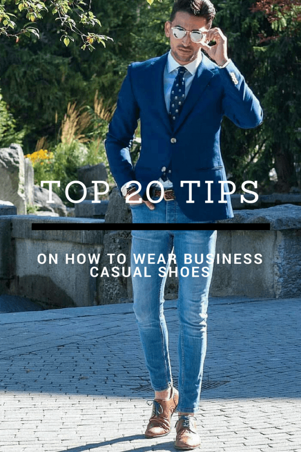 Pinterest-Men-Business-Casual-Shoes-Guide-600x900 Men's Business Casual Shoes Guide and 20 Tips for Perfect Look
