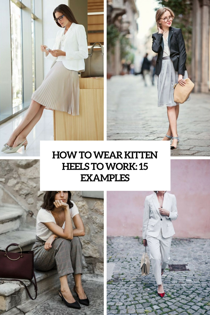 how to wear kitten heels to work 15 examples cover