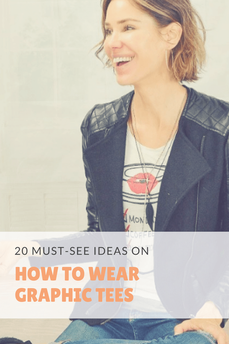 Outfits-to-Wear-with-Graphic-Tees-1 Graphic Tee Outfits - 20 Ideas How to Wear a Graphic Tee