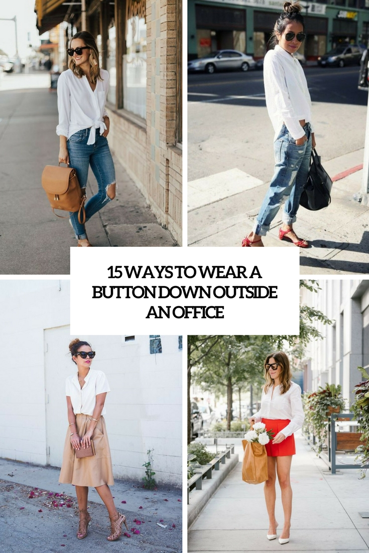 ways to wear a white button down outside an office cover