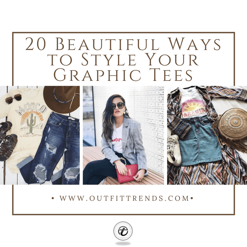 graphic-tee-outfits-for-women Graphic Tee Outfits - 20 Ideas How to Wear a Graphic Tee