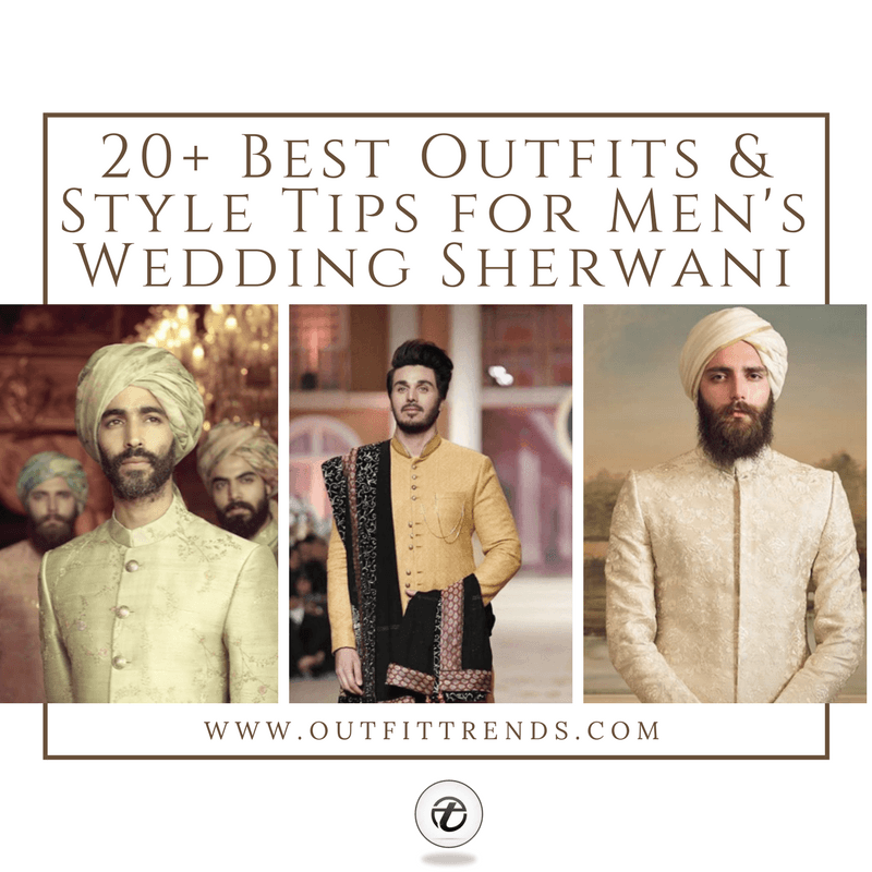 men-wedding-sherwani-outfits-and-tips 20 Latest Style Wedding Sherwani For Men and Styling Ideas