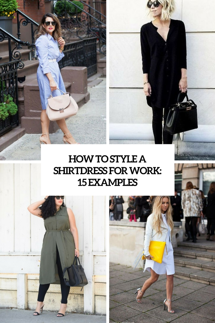 how to style a shirtdress for work 15 examples cover