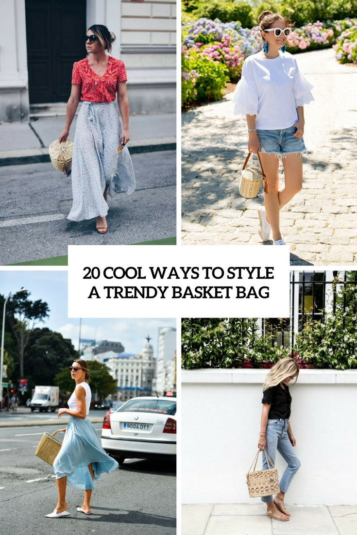 cool ways to style a trendy basket bag cover