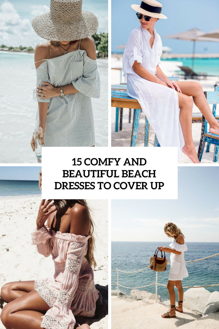 comfy and beautiful beach dresses to cover up cover