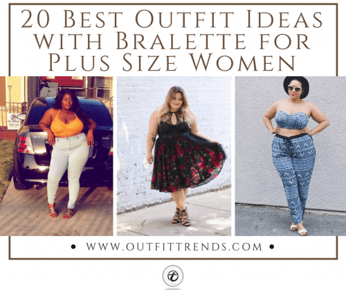 Bralette-Outfits-500x419 20 Best Bralette Outfits for Plus Size Women to Try in 2018