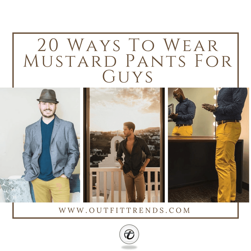 how-to-wear-mustard-pants-men Top 20 Men's Outfit with Mustard Pants To Wear in 2018