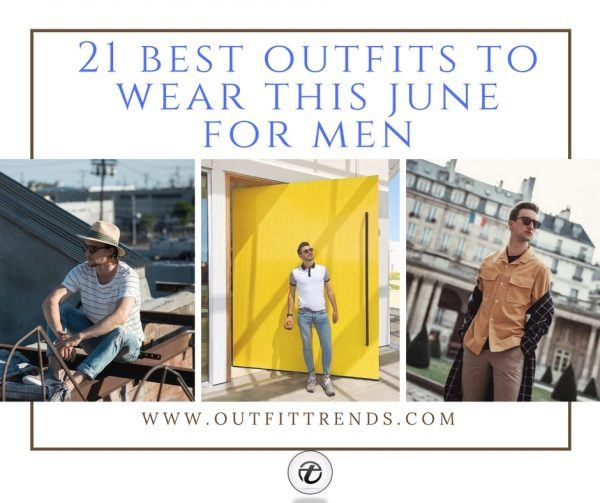 Men-June-Outfit22-600x503 June 2018 Best Outfit Ideas For Men – 21 June Fashion Ideas