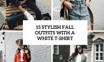15 Stylish Fall Outfits With A White T-Shirt