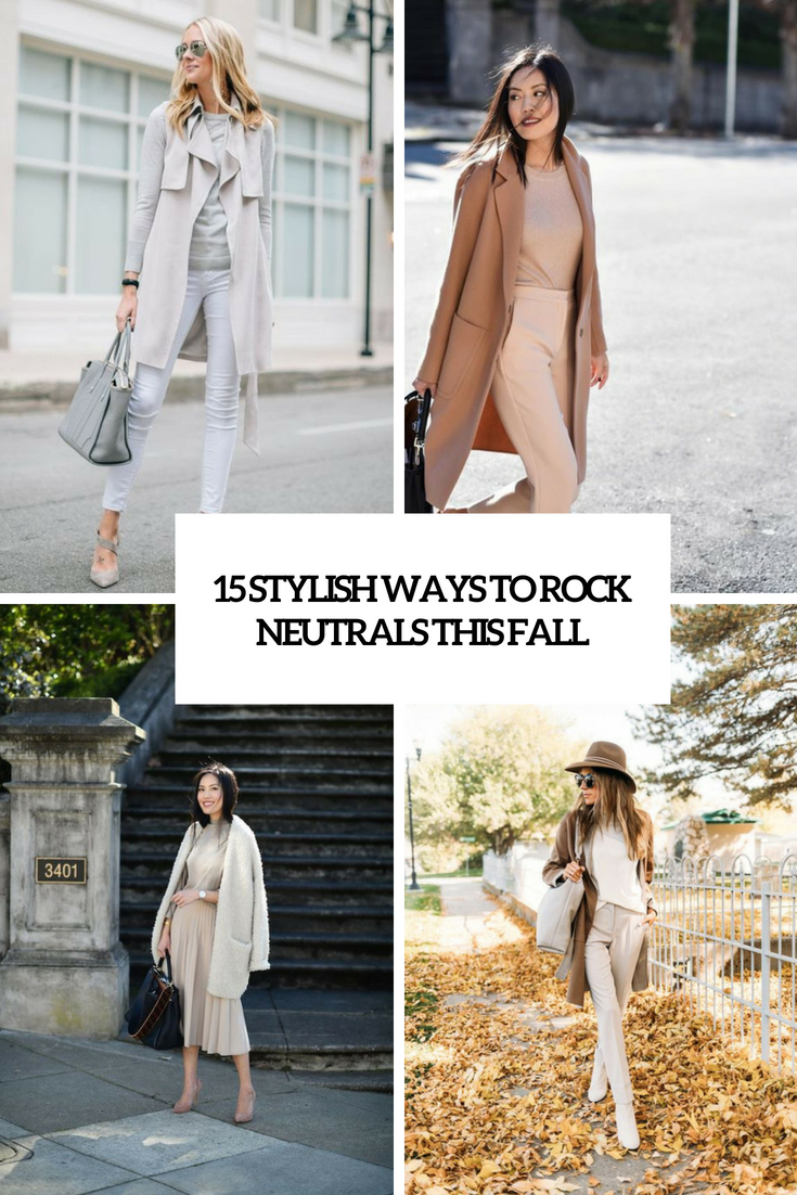stylish ways to rock neutrals this fall cover